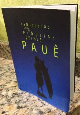 Livro: Pauê - Caminhando com as Próprias Pernas.